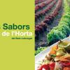 """""""Els Sabors de l'Horta del Baix Llobregat"""" 2013 ja està en marxa: cuina local i de temporada amb productes KM0"""